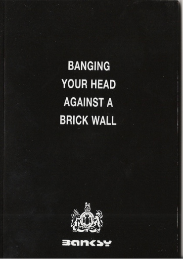 Banksy's 'Banging Your Head Against A Brick Wall'