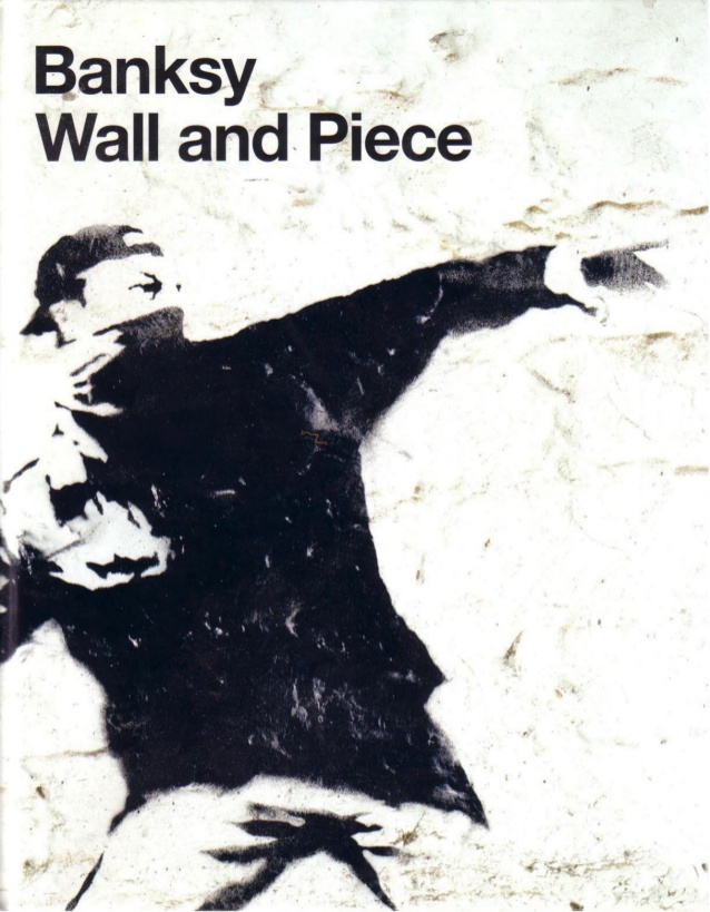 Banksy's 'Wall And Piece'