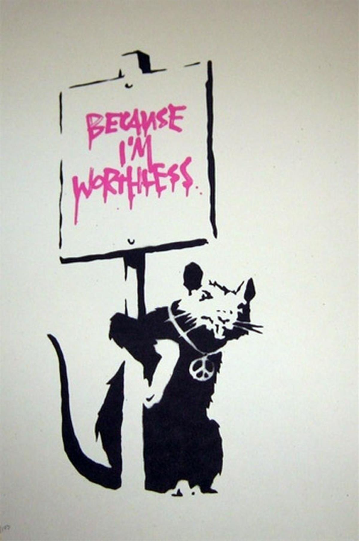Banksy's 'Because I'm Worthless'